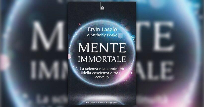 """La grande domanda - Estratto da """"Mente immortale"""" libro di Ervin Laszlo e Anthony Peake"""