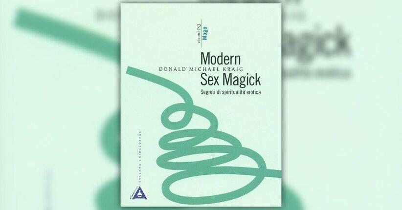 """La Magia Sessuale Duofocale - Estratto da """"Modern Sex Magick - Vol. 2"""""""