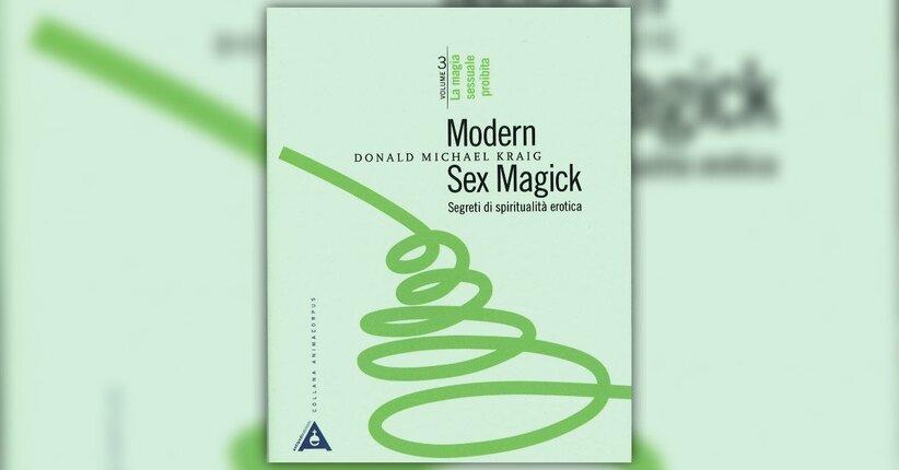 """La Magia Sessuale Polifocale - Estratto dal libro """"Modern Sex Magick - Vol. 3"""""""