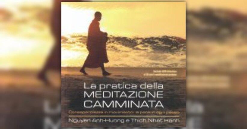 """La meditazione del respiro consapevole - Estratto dal libro """"La Pratica della Meditazione Camminata"""""""