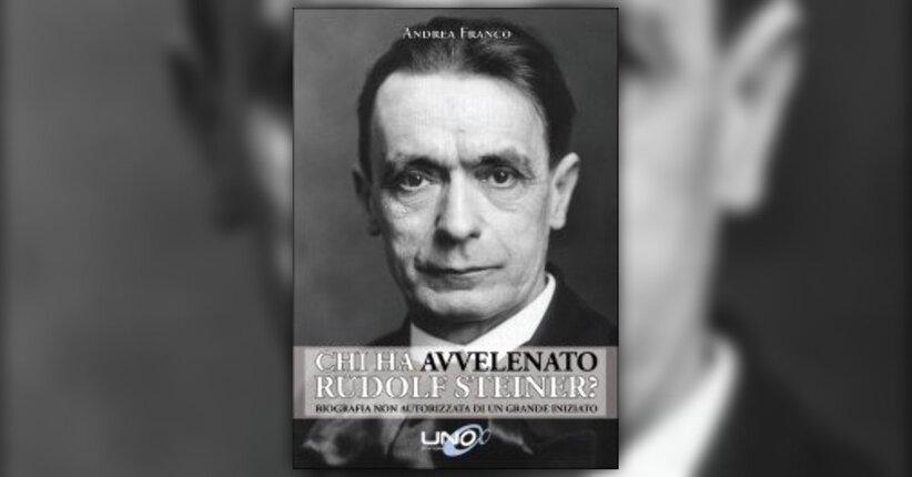 "La pista gesuita: ""Chi ha Avvelenato Rudolf Steiner?"""