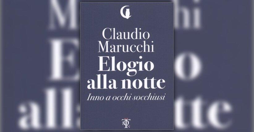 La più antica tra tutte le notti - Elogio alla Notte - Libro di Claudio Marucchi