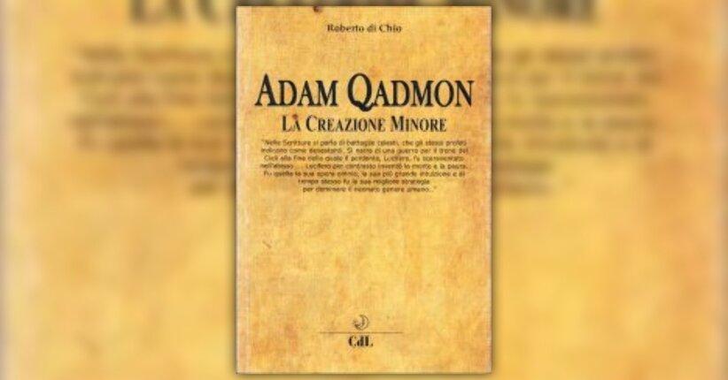 """La quarta ipotesi - Estratto dal libro """"Adam Qadmon - La Creazione Minore"""""""