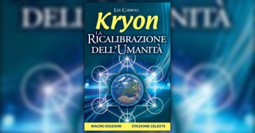 """La ricalibrazione dell'essere umano - Estratto da """"La Ricalibrazione dell'Umanità"""" di Kryon"""