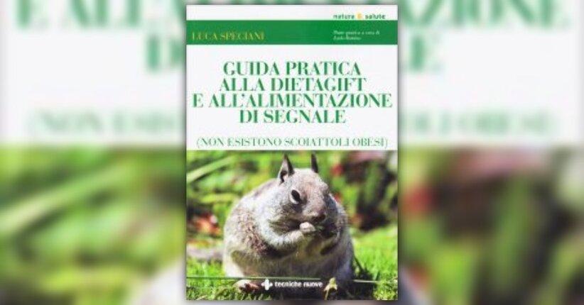 """Un nuovo paradigma alimentare - Estratto dal libro """"Guida Pratica alla Dieta Gift"""""""