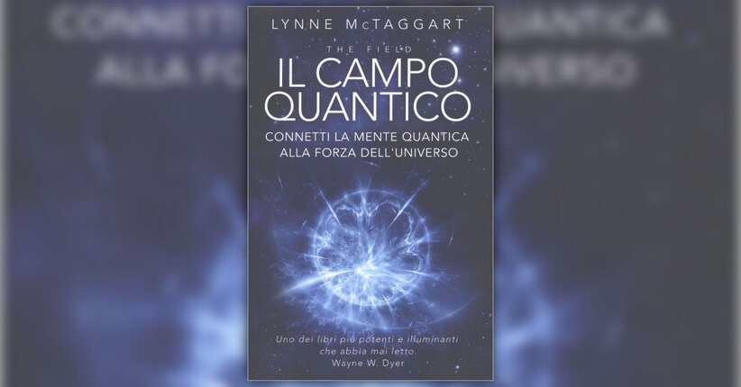La rivoluzione imminente - Il Campo Quantico - Libro di Lynne McTaggart 32637d6be9e7