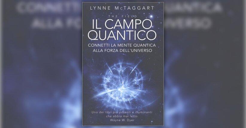 La rivoluzione imminente - Il Campo Quantico - Libro di Lynne McTaggart