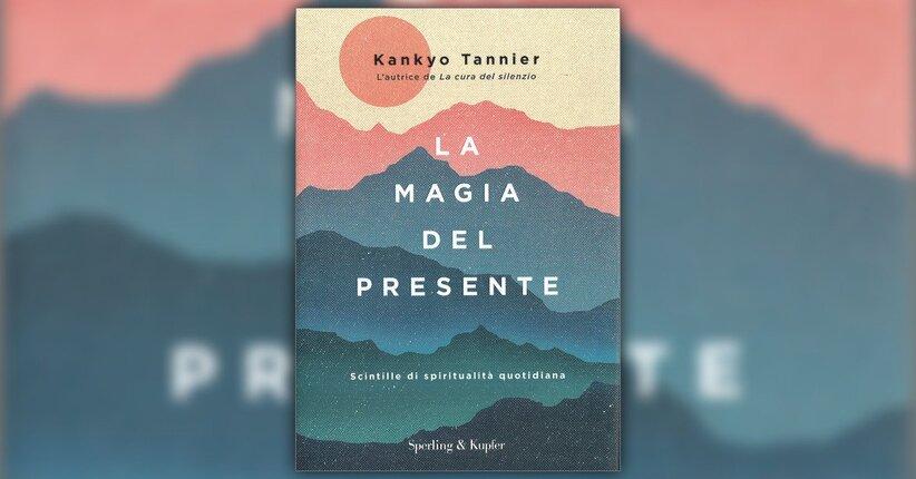 """La spiritualità: tentativo di definizione - Estratto da """"La Magia del Presente"""""""
