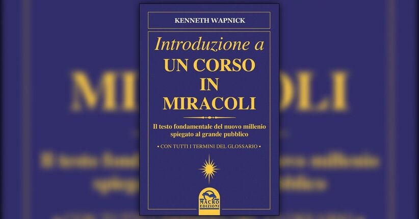"""La Storia di """"Un Corso in Miracoli"""""""