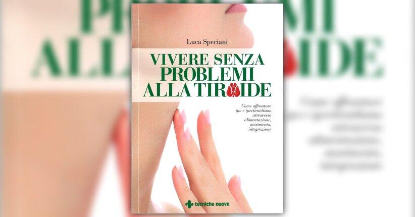 """La tiroide, questa sconosciuta - Estratto da """"Vivere Senza Problemi alla Tiroide"""""""