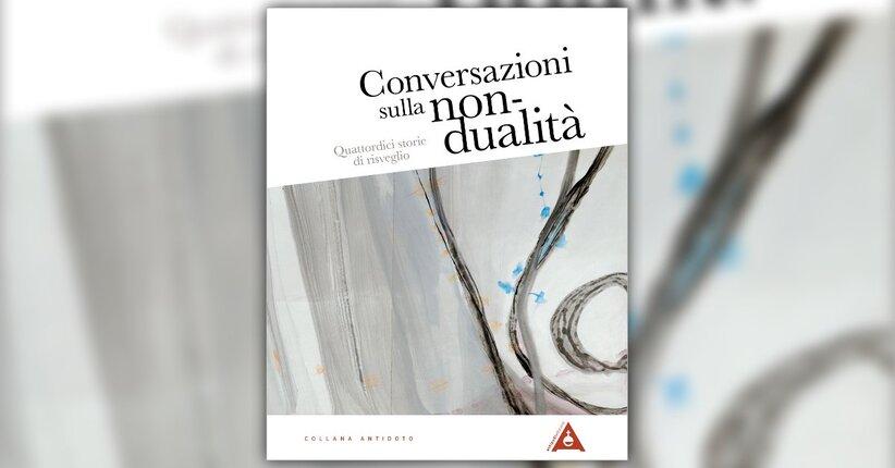 """La trasparenza delle cose - Estratto da """"Conversazioni sulla Non-Dualità"""""""