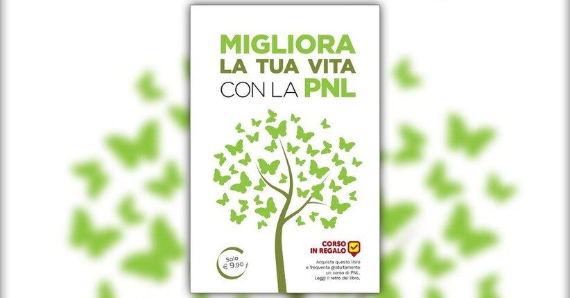 """Le basi della PNL - Anteprima del libro """"Migliora la tua Vita con la PNL"""" di Paul Jenner"""