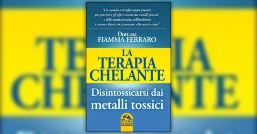"""Anteprima """"La Terapia Chelante"""" di Fiamma Ferraro"""