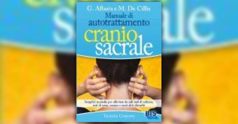 Le Ossa : meraviglia strutturale - Estratto dal libro Manuale di Autotrattamento Cranio Sacrale