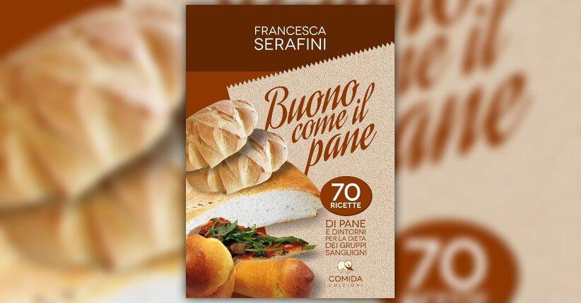 """Le ricette - Estratto da """"Buono come il Pane"""""""