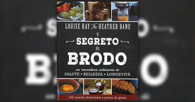 """Le ricette - Estratto da """"Il Segreto del Brodo"""""""