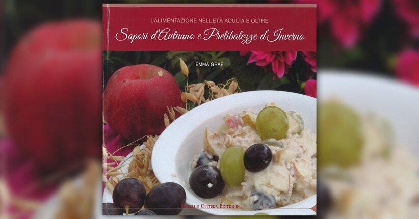 """Le ricette - Estratto da """"L'Alimentazione nell'Età Adulta e Oltre - Sapori d'Autunno e Prelibatezze"""""""