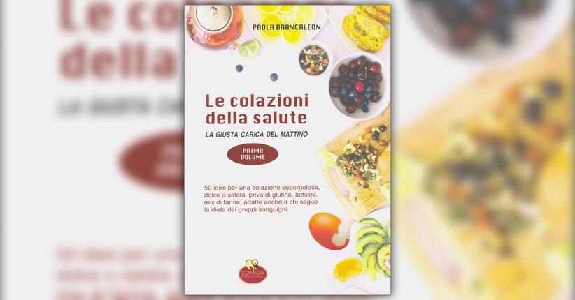 """Le ricette - Estratto da """"Le Colazioni della Salute - Primo Volume"""""""