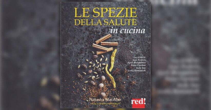 """Le ricette - Estratto da """"Le Spezie della Salute in Cucina"""""""