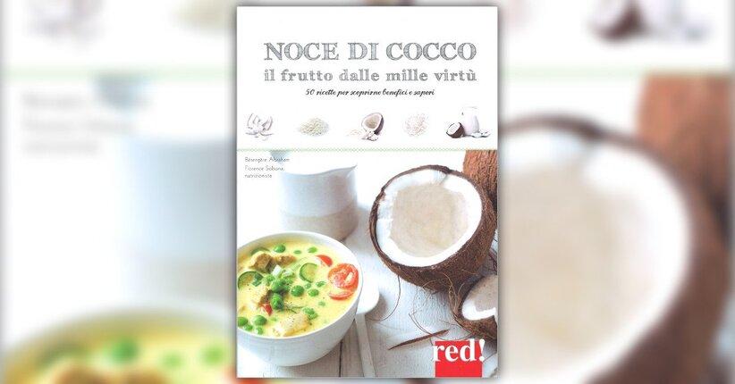 """Le ricette - Estratto da """"Noce di Cocco - Il Frutto dalle Mille Virtù"""""""