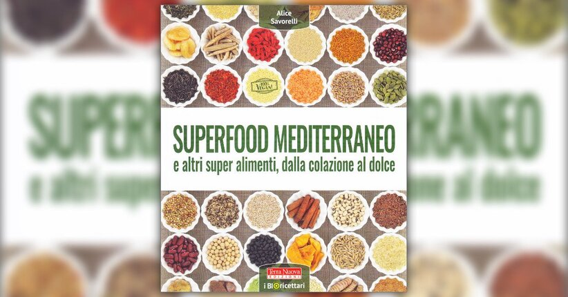 """Le ricette - Estratto da """"Superfood Mediterraneo"""""""
