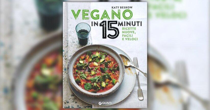 """Le ricette - Estratto da """"Vegano in 15 Minuti"""""""