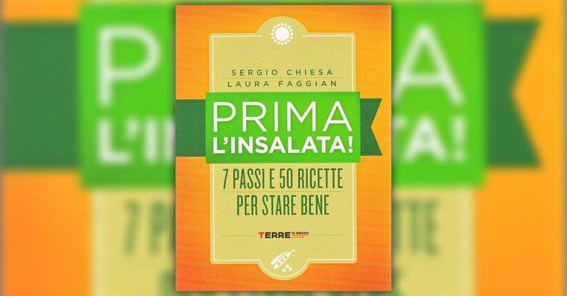 """Le ricette - Estratto dal libro """"Prima l'Insalata!"""""""