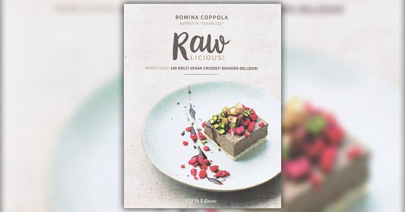 """Le ricette - Estratto dal libro """"RawLicious"""""""