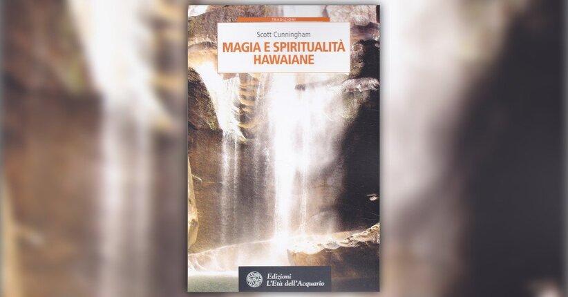 """Le vie delle divinità - Estratto da """"Magia e Spiritualità Hawaiane"""""""