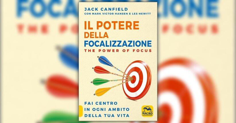 Jack Canfield - Anteprima - Il Potere della Focalizzazione