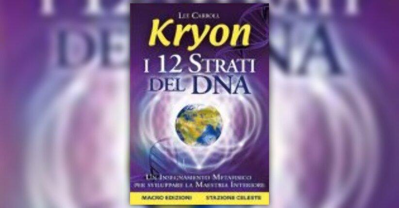 Lee Carroll - Anteprima - Kryon - I 12 Strati del DNA