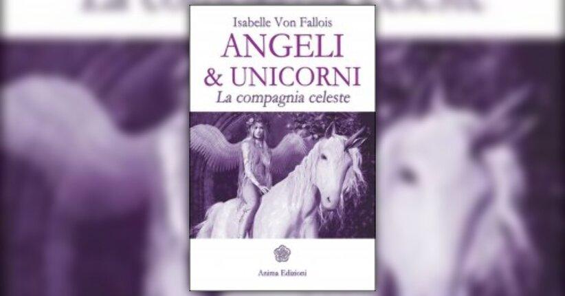"""Leggi l'introduzione di """"Angeli e Unicorni"""" di Isabelle Von Fallois"""