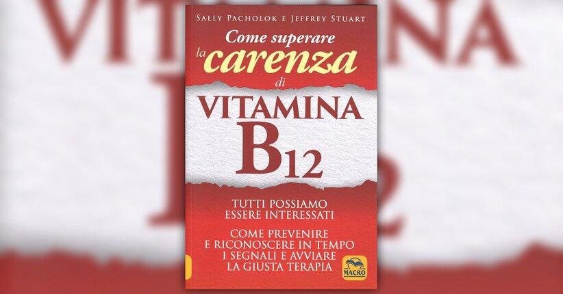 """Leggi la prefazione alla seconda edizione del libro """"Come Superare la Carenza di Vitamina B12"""""""