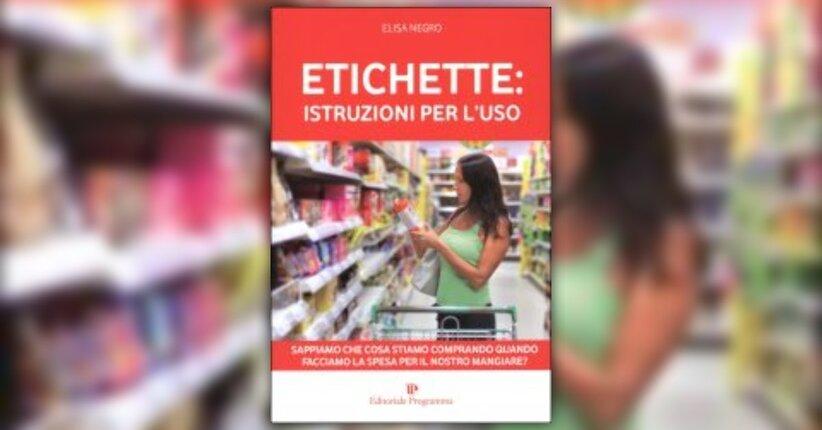 """Leggi un'anteprima di """"Etichette: Istruzioni per l'Uso"""" libro di Elisa Negro"""