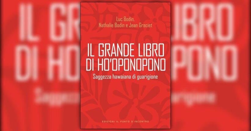 """Leggi un brano estratto da """"Il grande libro di Ho'oponopono"""""""