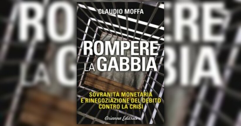 """Leggi un brano estratto dal libro """"Rompere la Gabbia"""" di Claudio Moffa"""