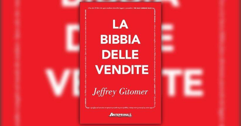 """Leggi un estratto da """"La Bibbia delle Vendite"""" di Jeffrey Gitomer"""