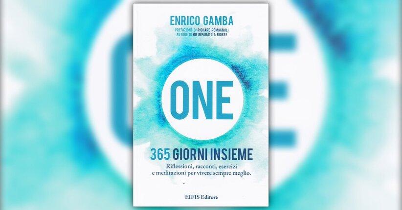 """Leggi un estratto da """"One - 365 Giorni Insieme"""" di Enrico Gamba"""