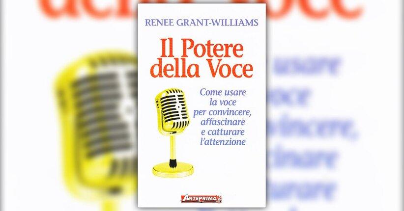 """Leggi un estratto dal libro di Renee Grant-Williams """"Il Potere della Voce"""""""