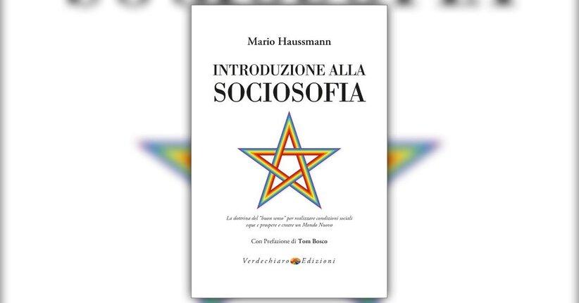 """Leggi un estratto dal libro """"Introduzione alla Sociosofia"""" di Mario Haussmann"""