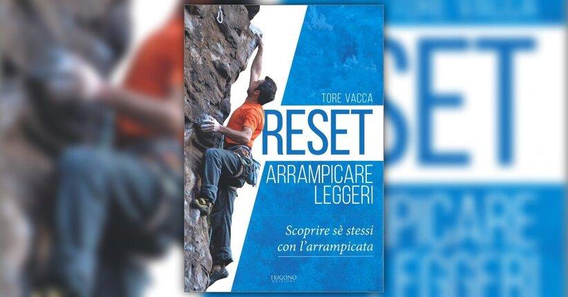"""Lo scopo del libro """"Reset - Arrampicare leggeri"""""""