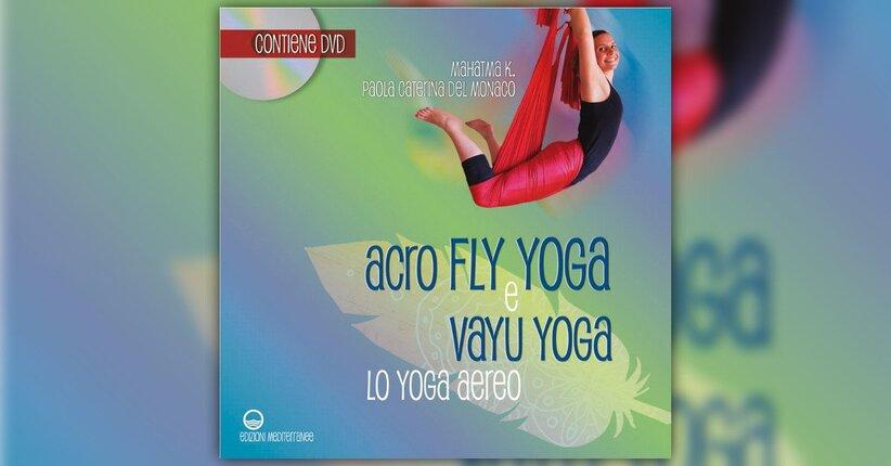 """Lo yoga dell'aria - Estratto da """"Acro Fly Yoga e Vayu Yoga"""""""