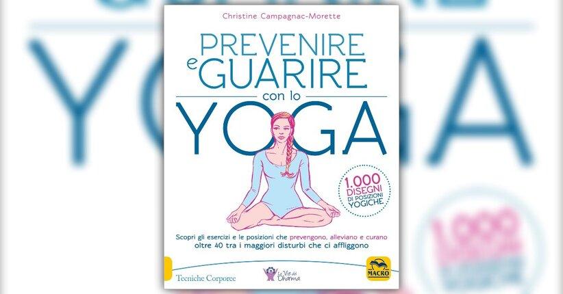 """Lo yoga nel suo contesto - Estratto da """"Prevenire e Guarire con lo Yoga"""""""