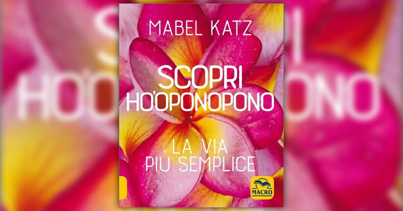 Mabel Katz - Anteprima - Scopri Ho'oponopono