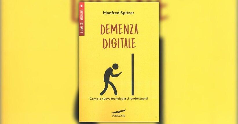 Manfred Spitzer e la demenza digitale