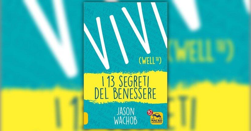 """Mangia - Estratto dal libro """"Vivi (Wellth)"""" di Jason Wachob"""