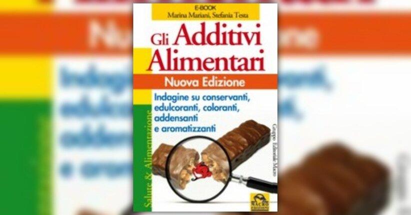 Marina Mariani e Stefania Testa - Anteprima - Gli Additivi Alimentari