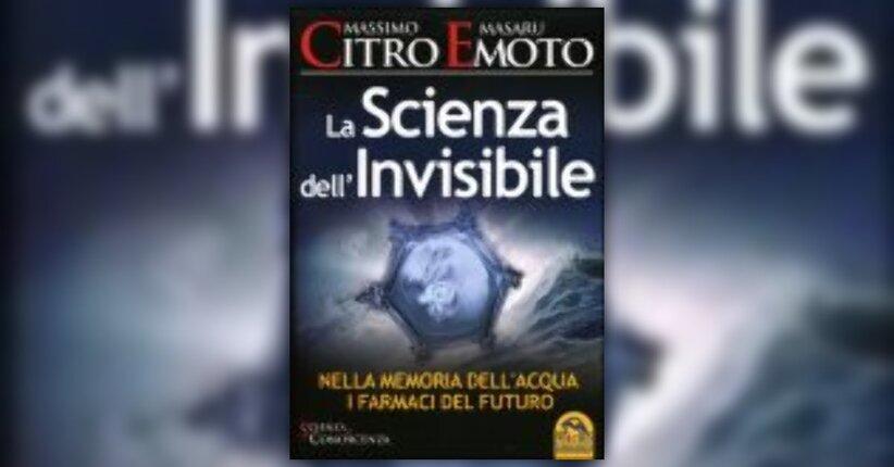 Massimo Citro, Masaru Emoto - Anteprima - La Scienza dell'Invisibile