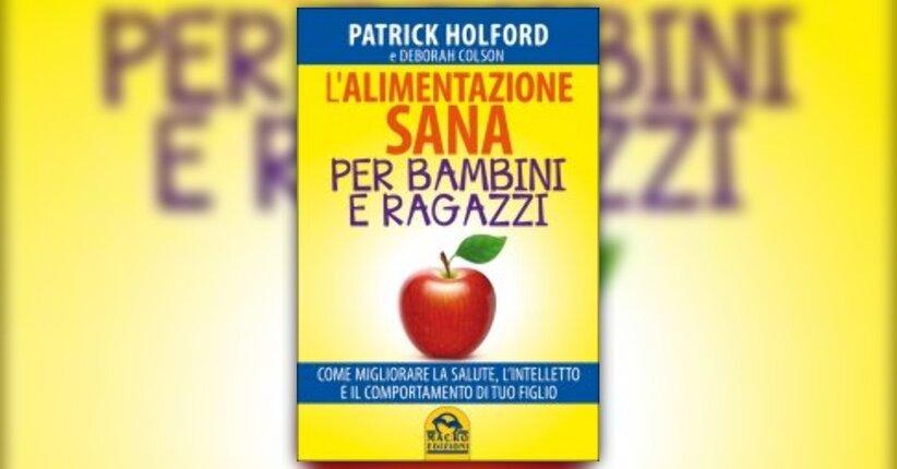 """Migliorare la lettura e la scrittura - Estratto da """"L'Alimentazione Sana per Bambini e Ragazzi"""""""