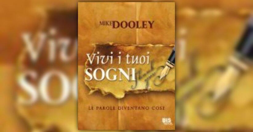 Mike Dooley - Anteprima - Vivi i tuoi Sogni